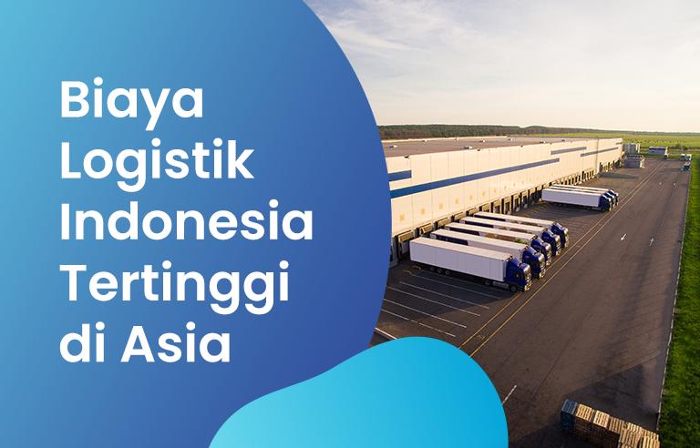 Biaya Logistik Indonesia Termahal